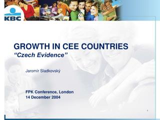 "GROWTH IN CEE COUNTRIES ""Czech Evidence"""