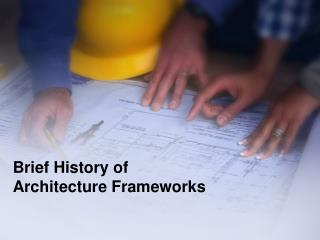 Brief History of Architecture Frameworks