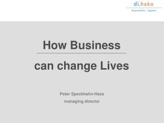 How Business can change Lives