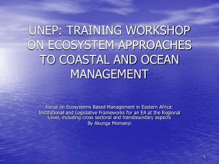 UNEP: TRAINING WORKSHOP ON ECOSYSTEM APPROACHES TO COASTAL AND OCEAN MANAGEMENT