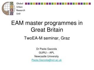 EAM master programmes in Great Britain TwoEA-M seminar, Graz