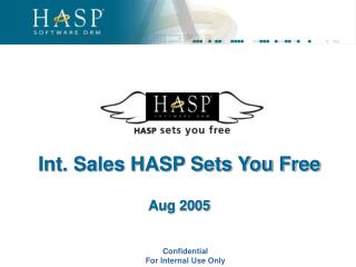 Int. Sales HASP Sets You Free Aug 2005