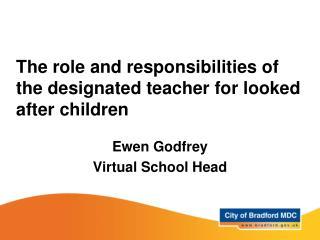 The role and responsibilities of the designated teacher for looked after children