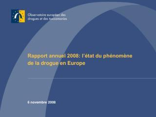 Rapport annuel 2008: l'état du phénomène de la drogue en Europe