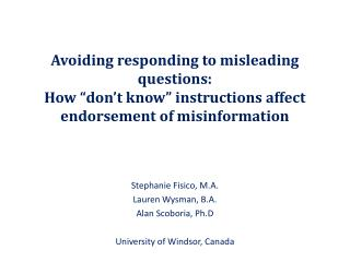 Stephanie Fisico, M.A. Lauren Wysman, B.A. Alan Scoboria, Ph.D University of Windsor, Canada