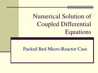 Numerical Solution of Coupled Differential Equations