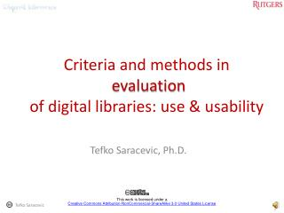 Criteria and methods in evaluation           of digital libraries: use & usability