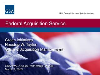 Green Initiatives Houston W. Taylor Office of Acquisition Management