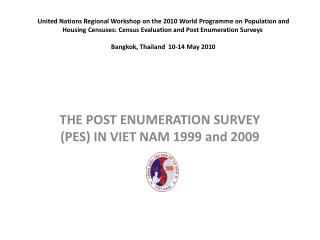 THE POST ENUMERATION SURVEY (PES) IN VIET NAM 1999 and 2009