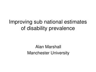 Improving sub national estimates of disability prevalence