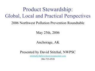 Product Stewardship:  Global, Local and Practical Perspectives