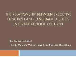 The Relationship Between Executive Function and Language Abilities in Grade School Children
