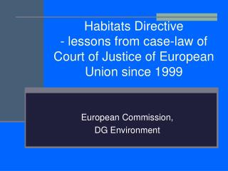 Habitats Directive  - lessons from case-law of Court of Justice of European Union since 1999