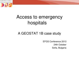 Access to emergency hospitals	 A GEOSTAT 1B case study