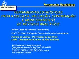 FERRAMENTAS ESTAT STICAS  PARA A ESCOLHA, VALIDA  O, COMPARA  O E MONITORAMENTO  DE M TODOS ANAL TICOS