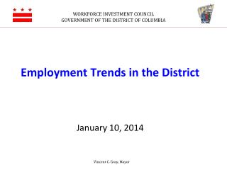 Employment Trends in the District  January 10, 2014