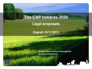 The CAP towards 2020 Legal proposals Zagreb 10/11/2011