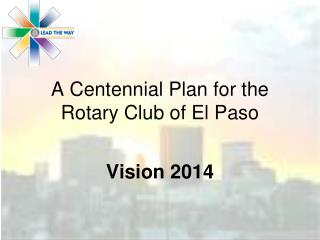 A Centennial Plan for the Rotary Club of El Paso
