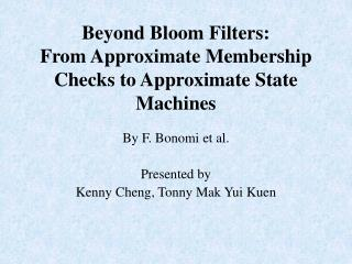 Beyond Bloom Filters:  From Approximate Membership Checks to Approximate State Machines