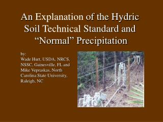 "An  Explanation  of the Hydric  Soil  Technical  Standard and  ""Normal"" Precipitation"