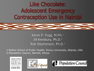 Like Chocolate:  Adolescent Emergency Contraception Use in Nairobi
