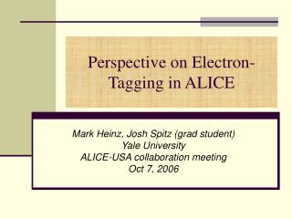 Perspective on Electron-Tagging in ALICE