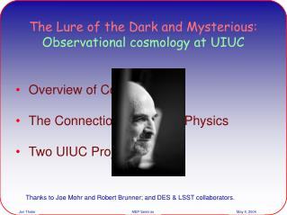 The Lure of the Dark and Mysterious: Observational cosmology at UIUC