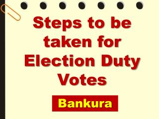 Steps to be taken for Election Duty Votes