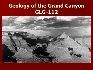 Geology of the Grand Canyon GLG-112
