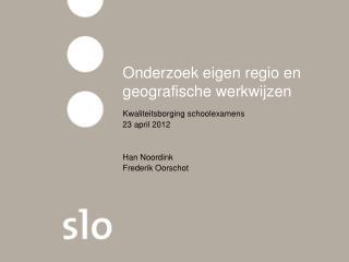 Onderzoek eigen regio en geografische werkwijzen