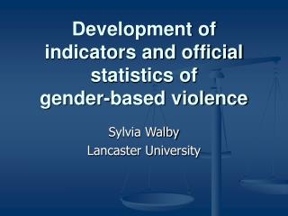 Development of indicators and official statistics of  gender-based violence