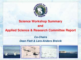 Science Workshop Summary and Applied Science & Research Committee Report