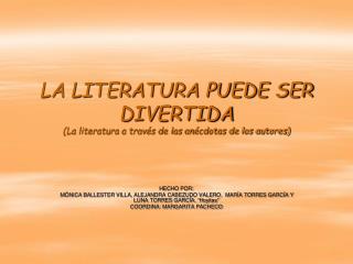 LA LITERATURA PUEDE SER DIVERTIDA La literatura a trav s de las an cdotas de los autores