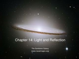 Chapter 14: Light and Reflection The Sombrero Galaxy (nasaimages)