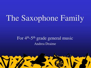 The Saxophone Family