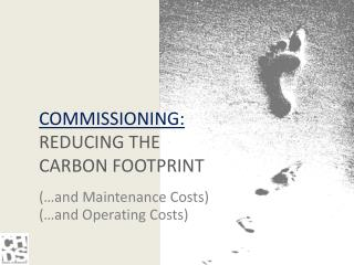 COMMISSIONING:  REDUCING THE CARBON FOOTPRINT