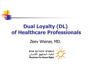 Dual Loyalty (DL) of Healthcare Professionals