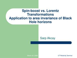 Spin-boost vs. Lorentz Transformations Application to area invariance of Black Hole horizons