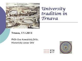 University    tradition in          Trnava