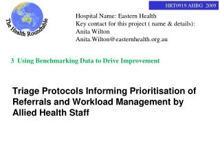 Hospital Name: Eastern Health Key contact for this project ( name & details):   Anita Wilton