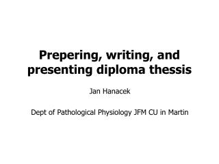 Prepering, writing, and presenting diploma thessis