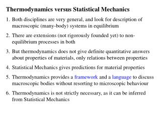 Thermodynamics versus Statistical Mechanics