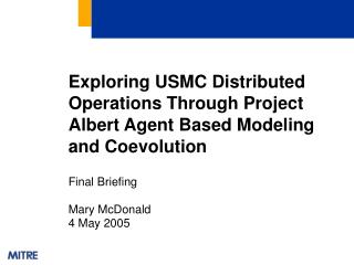 Exploring USMC Distributed Operations Through Project Albert Agent Based Modeling and Coevolution