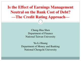 Chung-Hua Shen Department of Finance National Taiwan University Yu-Li Huang