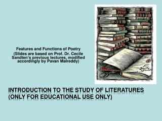 Introduction to the  Study  of Literatures ( Only for educational use only )
