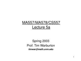 MA557/MA578/CS557 Lecture 5a