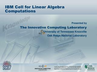 IBM Cell for Linear Algebra Computations