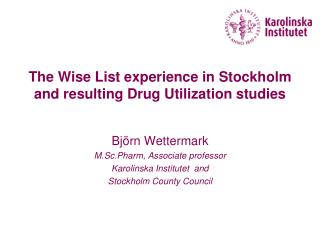 The Wise List experience in Stockholm and resulting Drug Utilization studies