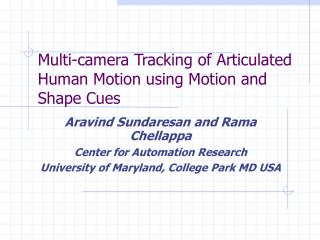 Multi-camera Tracking of Articulated Human Motion using Motion and Shape Cues