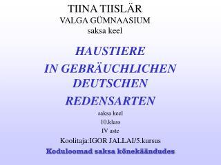 TIINA TIISL�R VALGA G�MNAASIUM saksa keel